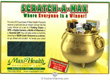 Maxi Health Kosher Scratch-A-Max with orders of $75 or more of Maxi Health products!! Everyone is a winner!!